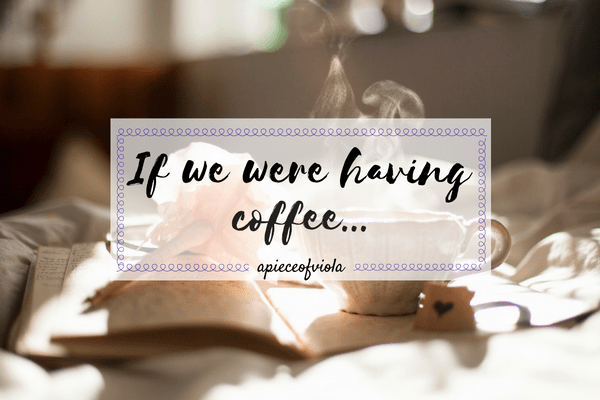 If We Were Having Coffee… | Vol. 27
