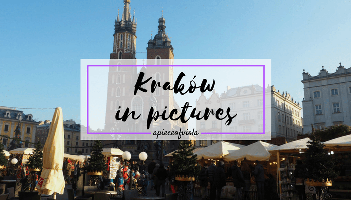 Kraków in Pictures | Travel Diaries
