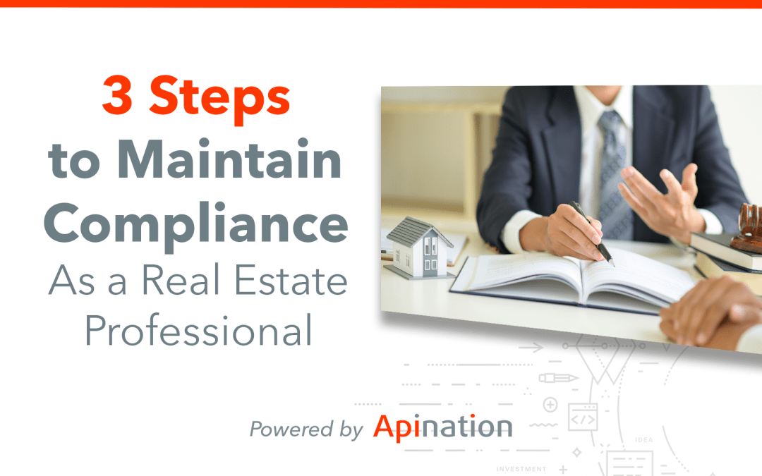 3 Easy Steps All Real Estate Professionals Can Take Towards Compliance