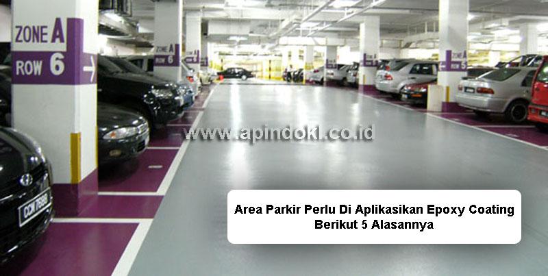 Area Parkir Perlu Di Aplikasikan Epoxy Coating. Berikut 5 Alasannya
