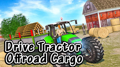 drive_tractor_offroad_cargo_farming_games