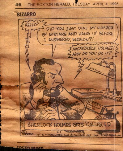 """Sherlock Holmes speaks into phone: """"Did you just dial my number by mistake and hang up before I answered, Watson?"""" Caption: """"Sherlock Holmes gets Caller ID"""""""
