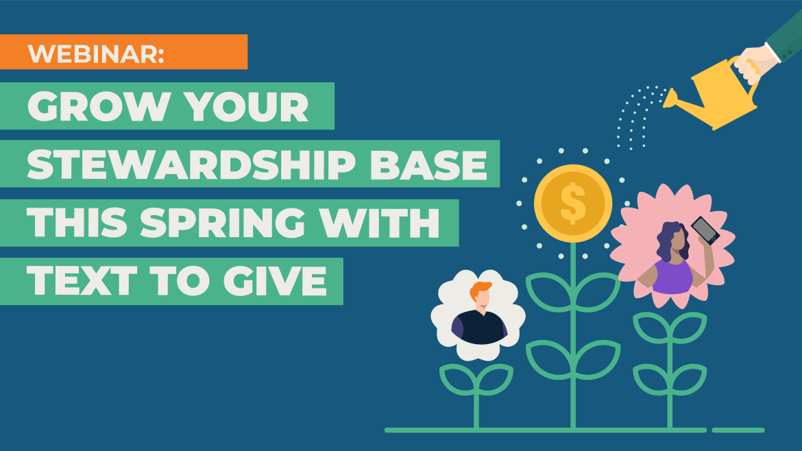 Webinar: Growing Stewardship This Spring With Text To Give