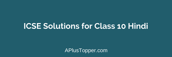 ICSE Solutions for Class 10 Hindi