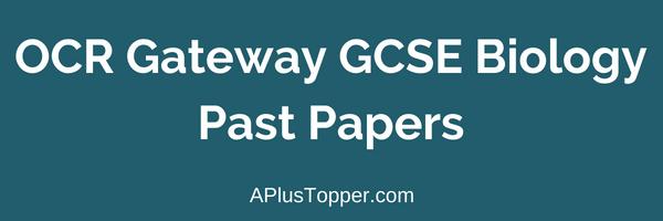 OCR Gateway GCSE Biology Past Papers