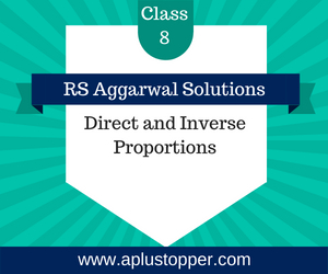 RS Aggarwal Class 8 Solutions Ch 12 Direct and Inverse Proportions