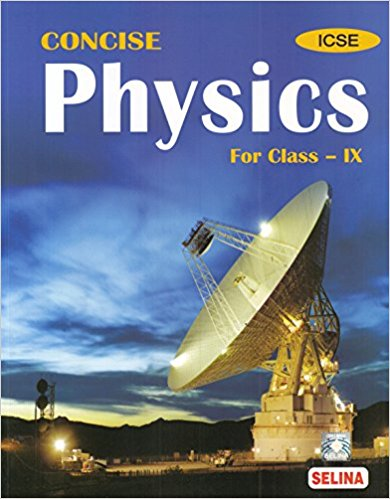 Selina Concise Physics Class 9 ICSE Solutions 2019-20 PDF Download