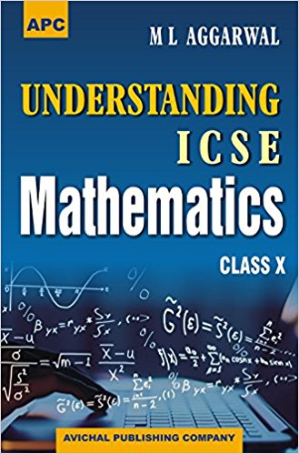 Understanding ICSE Mathematics Class 10 ML Aggarwal Solutions