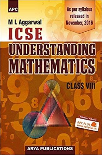Understanding ICSE Mathematics Class 8 ML Aggarwal Solutions