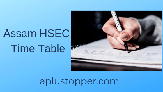 Assam Hsec Time Table 2019 Download Assam Hsec Exam Time Table
