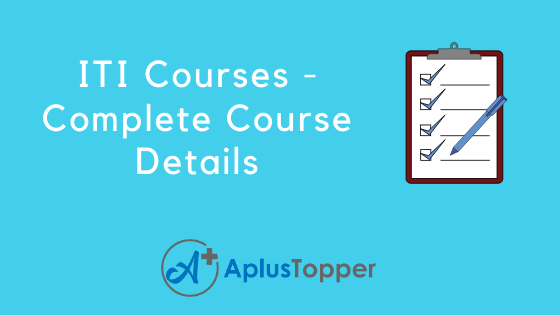 Iti Courses List Of Iti Courses After 8th 10th And 12th A Plus Topper