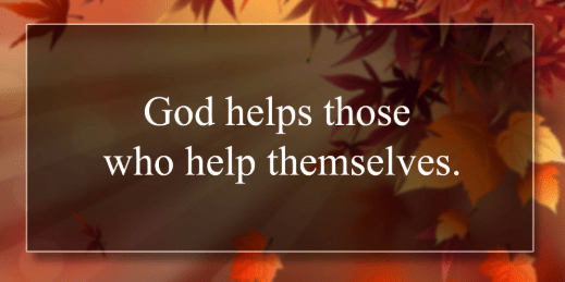 Essay about God Helps Those Who Help Themselves