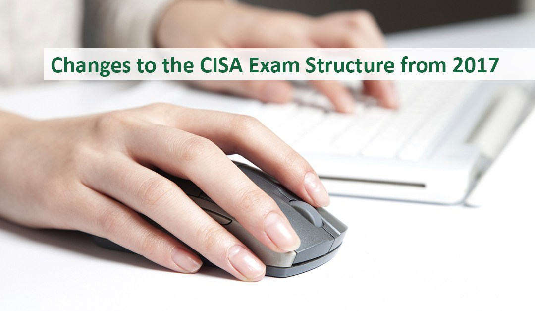 Changes to the CISA Exam Structure from 2017 | ApnaCourse