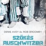 Denis Avey – Rob Broomby: Szökés Auschwitzba