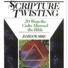 Scripture Twisting Methods of the Cults