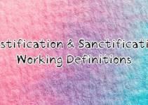 Definitions: justification, sanctification