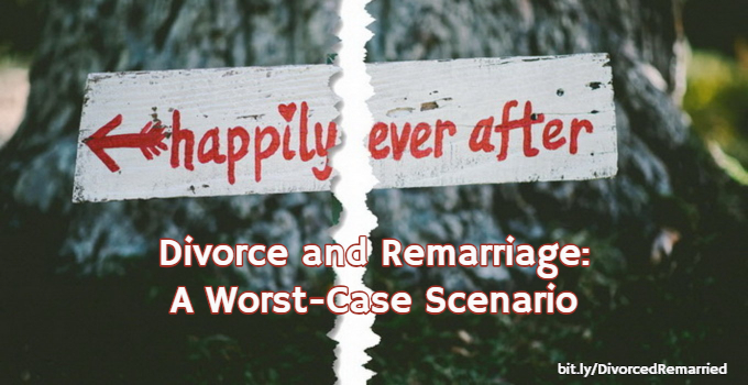 Divorce and Remarriage: A Worst-Case Scenario