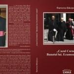 """""""Cazul Corneanu"""". Banatul lui. Ecumenism ratat? – propagandă ecumenistă greco-catolică în stil iezuit"""