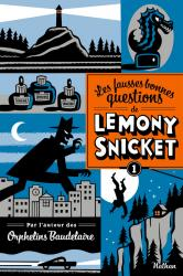 fausses-bonnes-questions-lemony-snicket.jpg