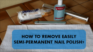 removing easily semi-permanent nail polish