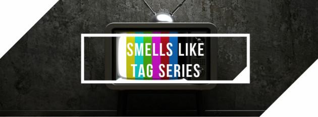 smells-like-tag-series