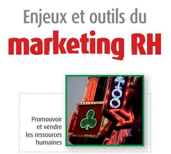 Enjeux et outils du Marketing RH : promouvoir et vendre les RH