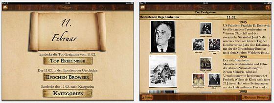 Was passierte heute in der Geschichte? Wer wurde geboren, wer starb? Der Geschichtskalender fürs iPad kennt die Antworten und präsentiert diese in leicht lesbaren und gut bebilderten kurzen Texten.