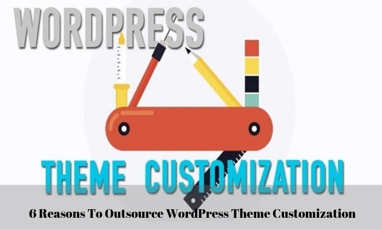 6 Reasons to Outsource WordPress Theme Customization