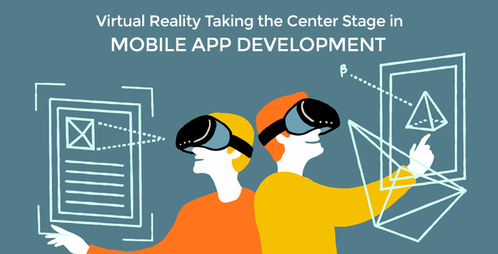 Why Virtual Reality Is Being Used For Mobile App Development
