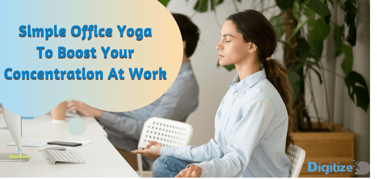 Simple Office Yoga To Boost Your Concentration At Work