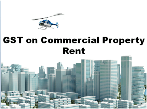 How GST applies on rent earned from Commercial Properties?