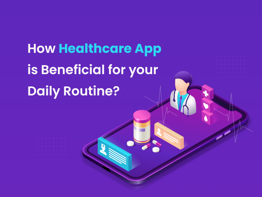 How healthcare app is beneficial for your Daily routine
