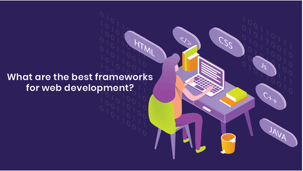 What Are The Best Frameworks For Web Development?