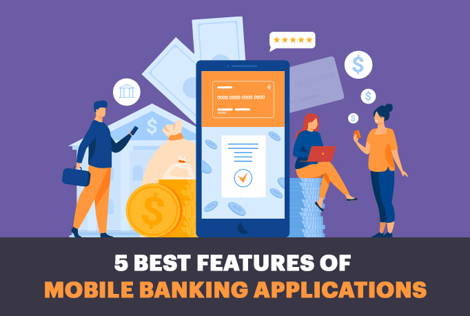 5 Best Features of Mobile Banking Applications