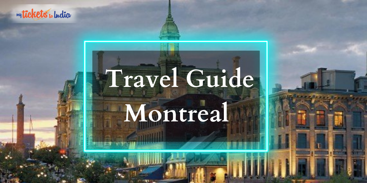 Travel Guide You Need to Follow During Montreal Tour