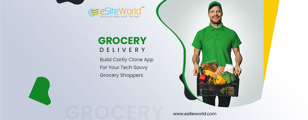 Cartly Clone App – Get Fully Customised White Labeled On-Demand Grocery Delivery Apps For Your Business