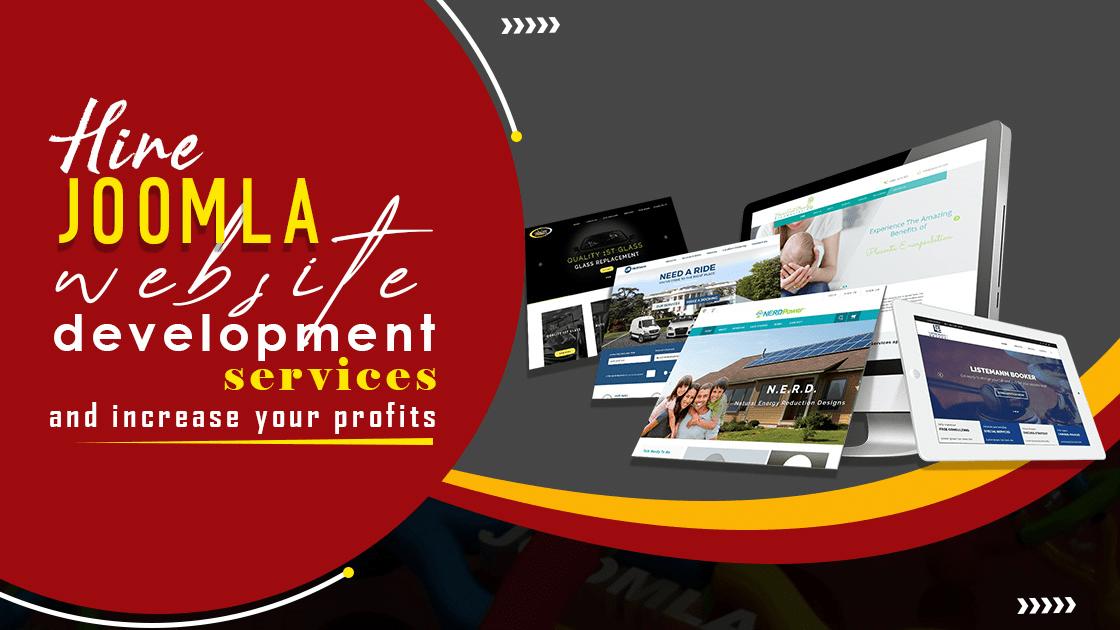 Hire Joomla website development services and increase your profits: