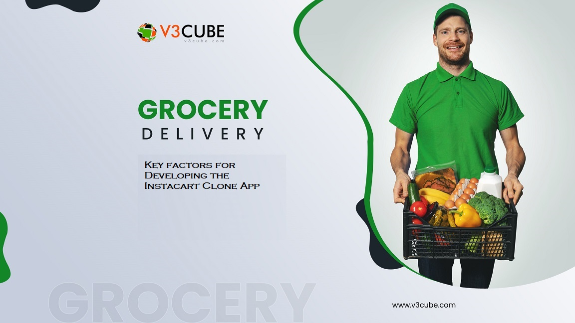Key factors for Developing the Instacart Clone App