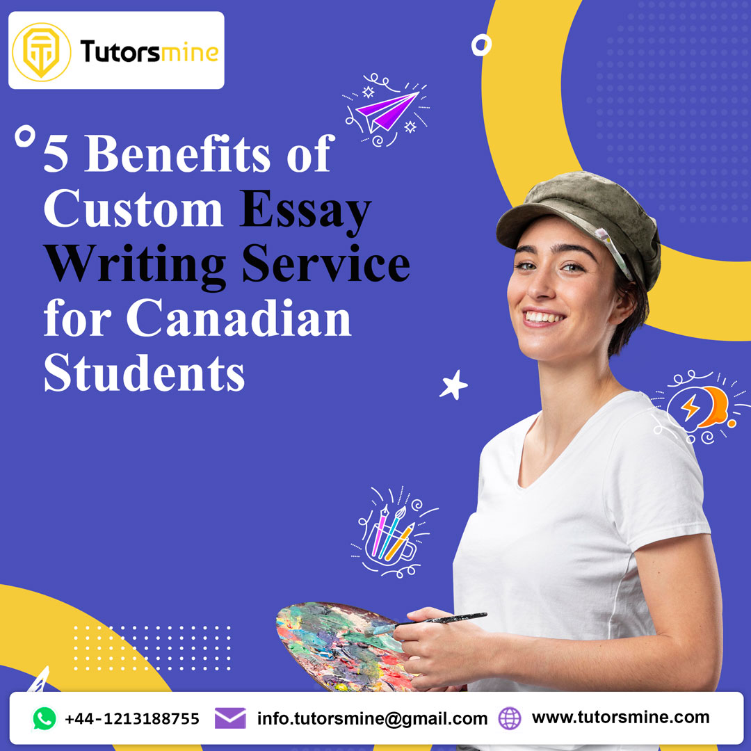 5 Benefits of Custom Essay Writing Service for Canadian Students