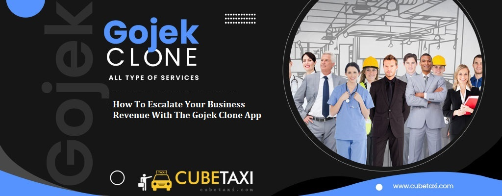 Gojek Clone – Implement These Guaranteed Revenue Generation Tips