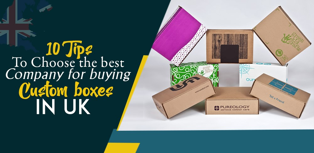 10 tips to choose the best company for buying custom boxes in UK