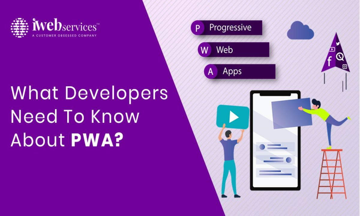 What Do Developers Need To Know About PWA?