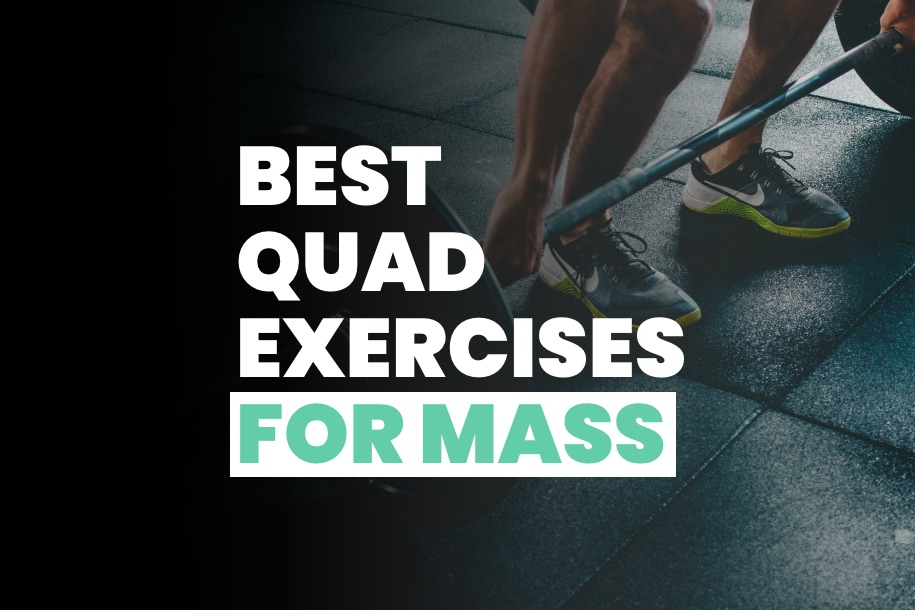Best Quad Workouts for Mass