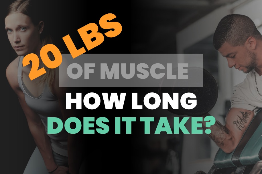 How Long Does it Take to Gain 20 Pounds of Muscle