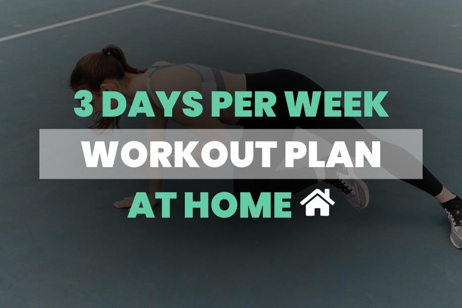 3 Days a Week Workout Plan at Home