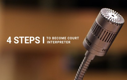 4 Steps on How to Become a Court Interpreter