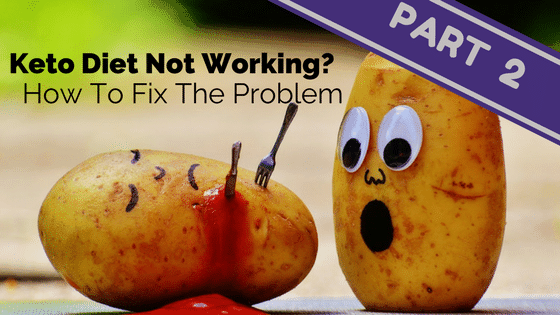 Keto Diet Not Working? How To Fix The problem Part 2