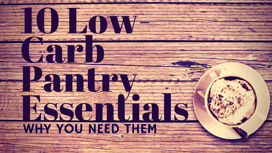 10 Low-Carb Pantry Essentials