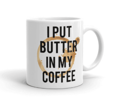 I put butter in my coffee low carb mug Tasteaholics