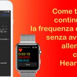 Come tracciare continuamente la frequenza cardiaca senza avviare un allenamento con l'app HeartMonitor